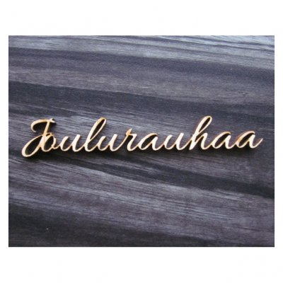 Die-cut text (Finnish): Joulurauhaa hw (wood veneer)